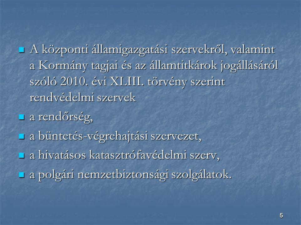 5  A központi államigazgatási szervekről, valamint a Kormány tagjai és az államtitkárok jogállásáról szóló 2010.