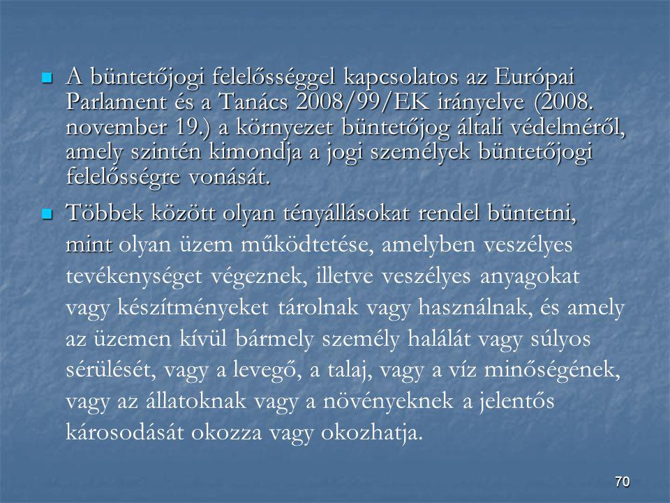 70  A büntetőjogi felelősséggel kapcsolatos az Európai Parlament és a Tanács 2008/99/EK irányelve (2008.