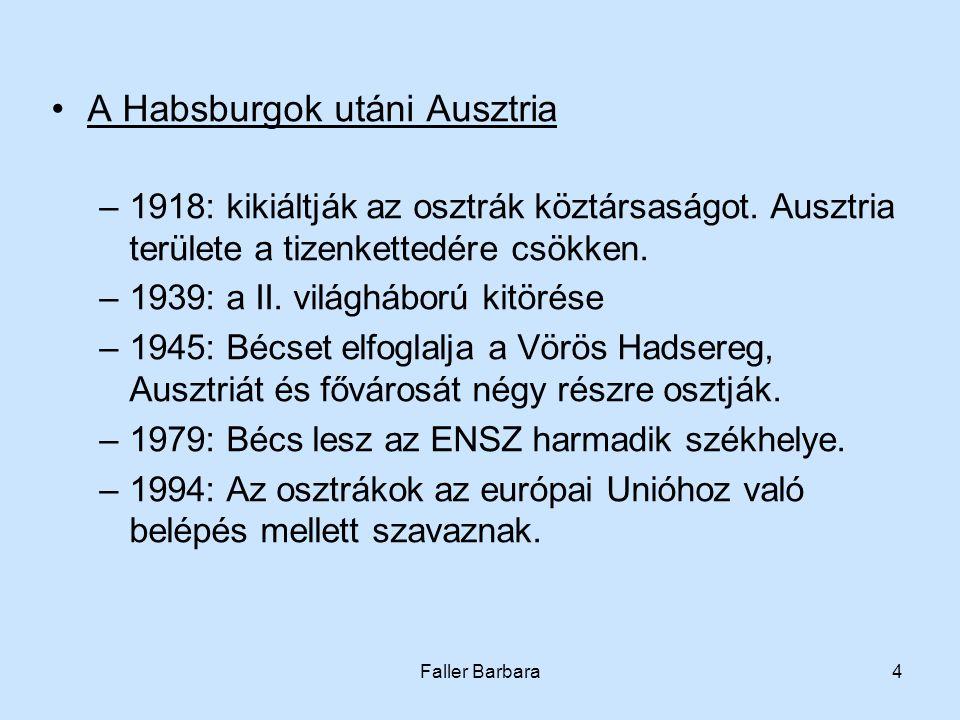 Faller Barbara4 •A Habsburgok utáni Ausztria –1918: kikiáltják az osztrák köztársaságot.