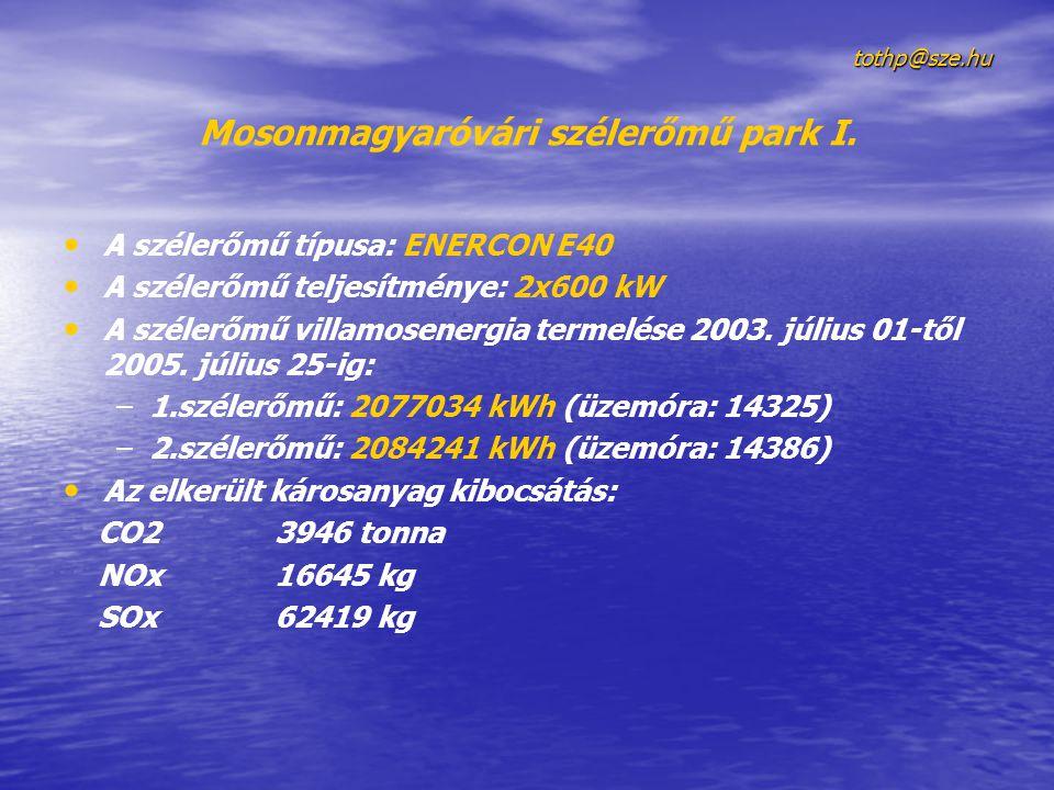 tothp@sze.hu Mosonmagyaróvári szélerőmű park I. • • A szélerőmű típusa: ENERCON E40 • • A szélerőmű teljesítménye: 2x600 kW • • A szélerőmű villamosen