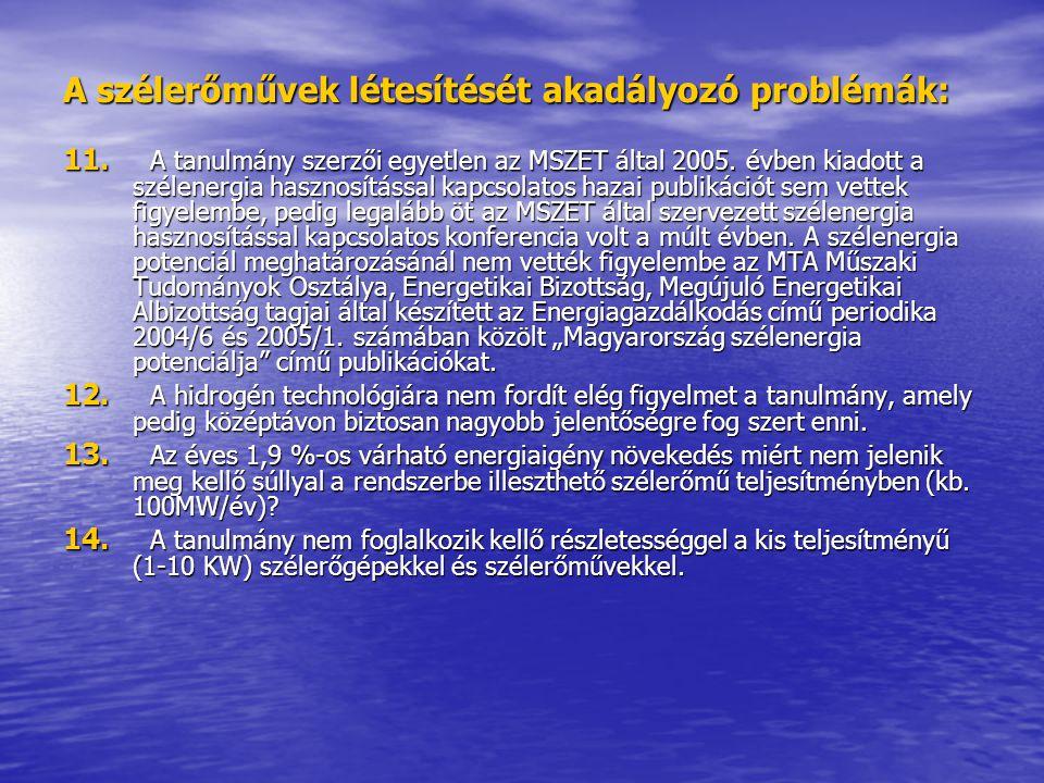 A szélerőművek létesítését akadályozó problémák: 11. A tanulmány szerzői egyetlen az MSZET által 2005. évben kiadott a szélenergia hasznosítással kapc