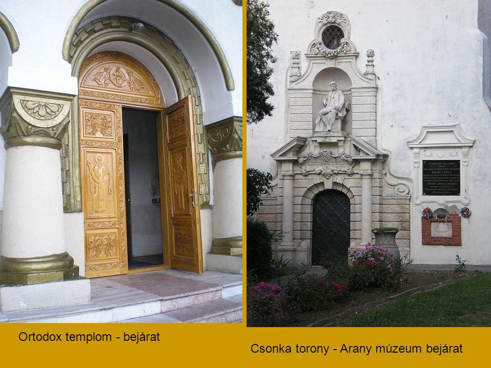 Ortodox templom - bejárat Csonka torony - Arany múzeum bejárat