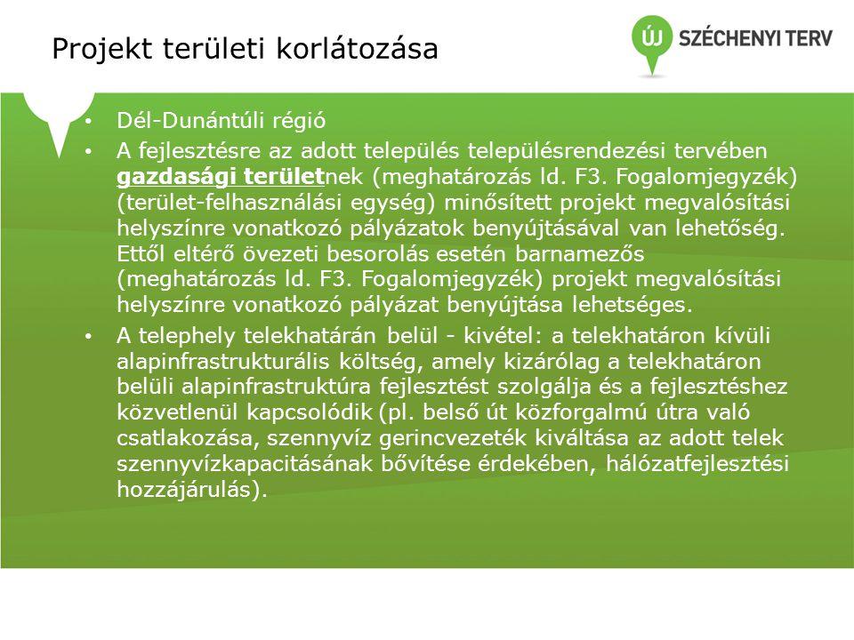 Projekt területi korlátozása • Dél-Dunántúli régió • A fejlesztésre az adott település településrendezési tervében gazdasági területnek (meghatározás