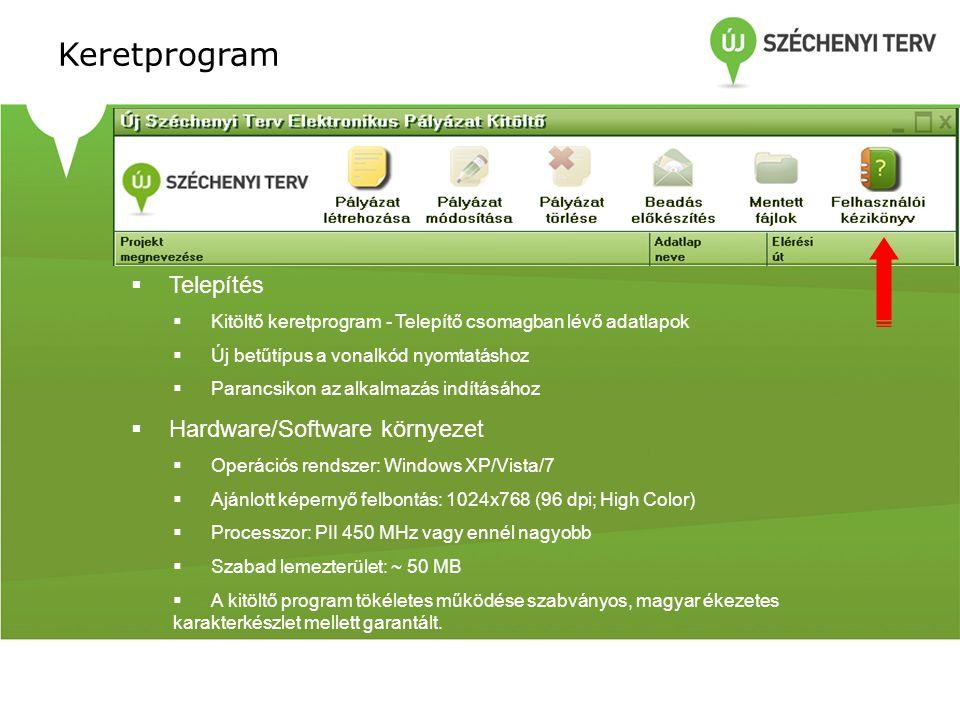 Keretprogram  Telepítés  Kitöltő keretprogram - Telepítő csomagban lévő adatlapok  Új betűtípus a vonalkód nyomtatáshoz  Parancsikon az alkalmazás