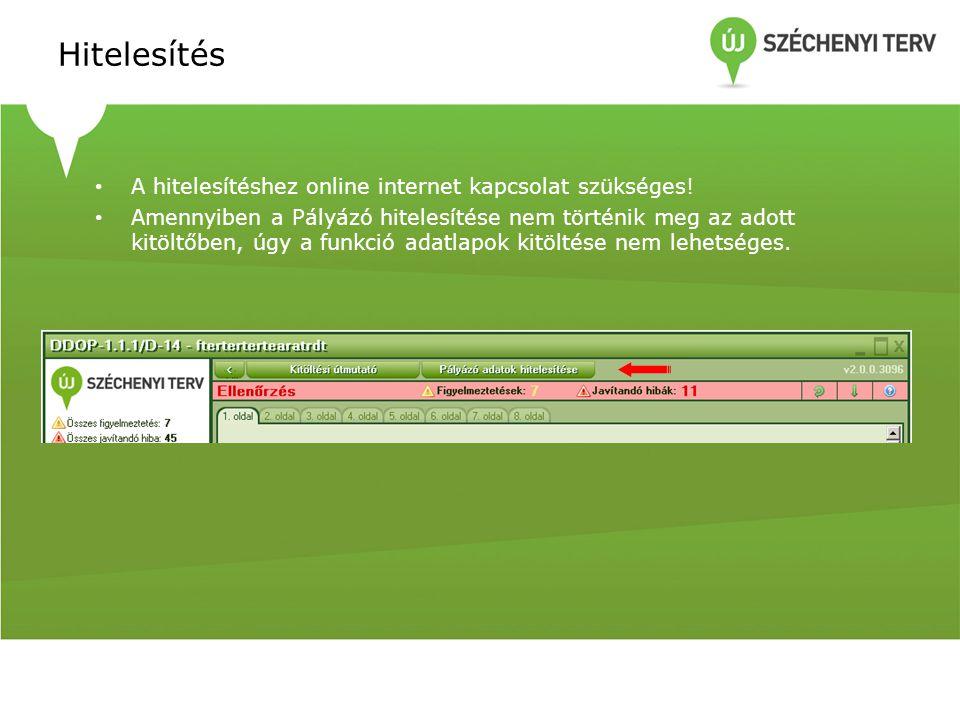 Hitelesítés • A hitelesítéshez online internet kapcsolat szükséges! • Amennyiben a Pályázó hitelesítése nem történik meg az adott kitöltőben, úgy a fu