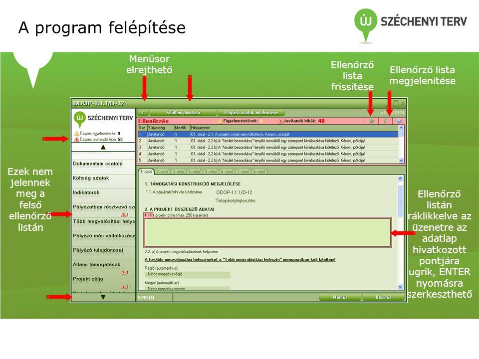 A program felépítése Ellenőrző lista megjelenítése Ellenőrző lista frissítése Ellenőrző listán ráklikkelve az üzenetre az adatlap hivatkozott pontjára