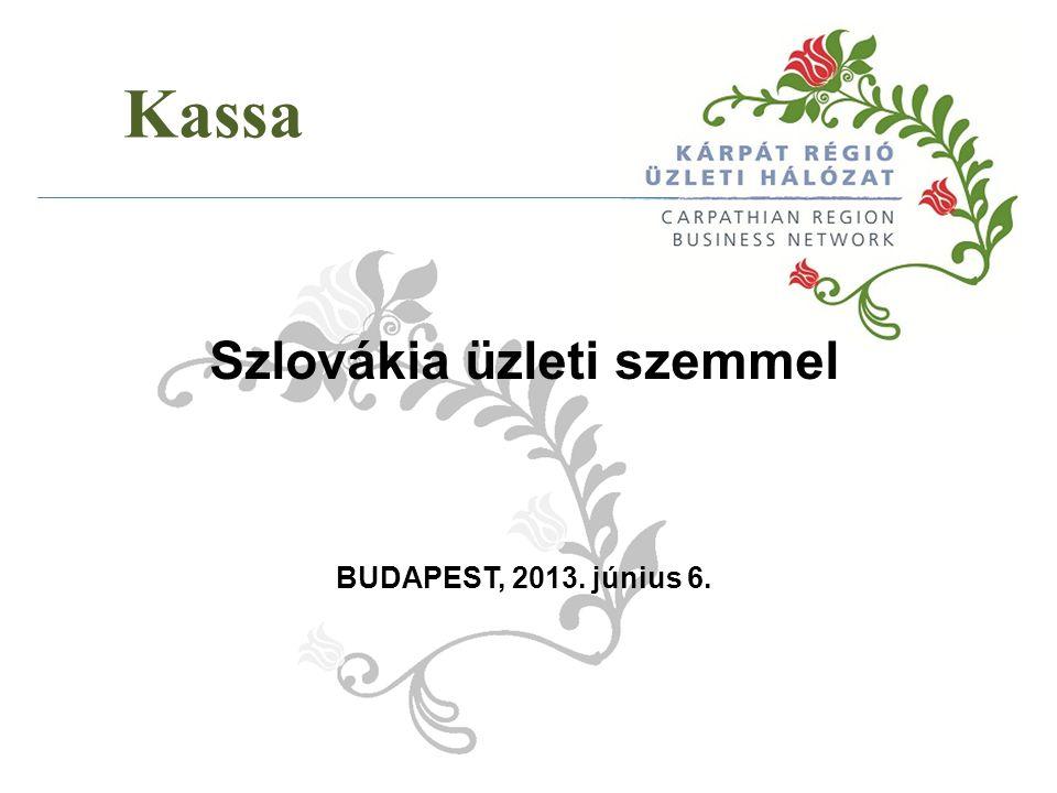 Kassa Szlovákia üzleti szemmel BUDAPEST, 2013. június 6.