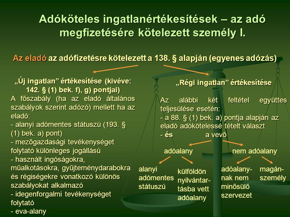 Fordított adózás [142.§ (1) b)] Ingatlanhoz kapcsolódó szolgáltatások fordított adózása: 2008.