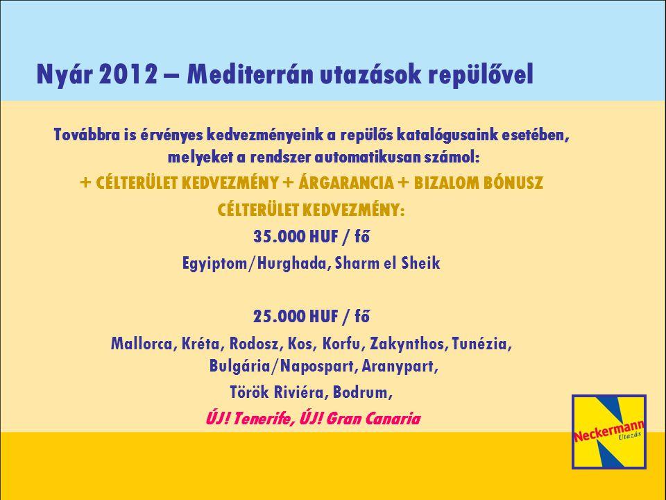 Nyár 2012 – Mediterrán utazások repülővel EXTRA 25.000 HUF/fő KEDVEZMÉNY A NECKERMANN 2012 NYÁR kiadott ajánlataira a TÖRÖK RIVIÉRÁN.