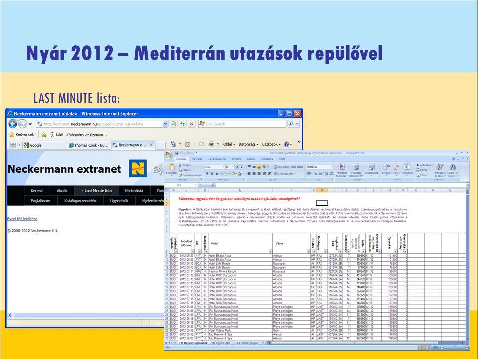 Nyár 2012 – Mediterrán utazások repülővel LAST MINUTE lista: