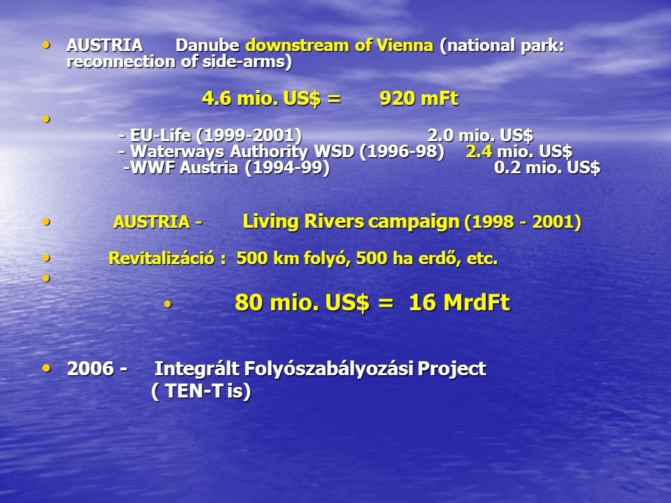 • AUSTRIA Danube downstream of Vienna (national park: reconnection of side-arms) 4.6 mio.
