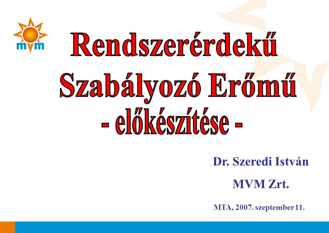 MTA, 2007. szeptember 11. Dr. Szeredi István MVM Zrt.