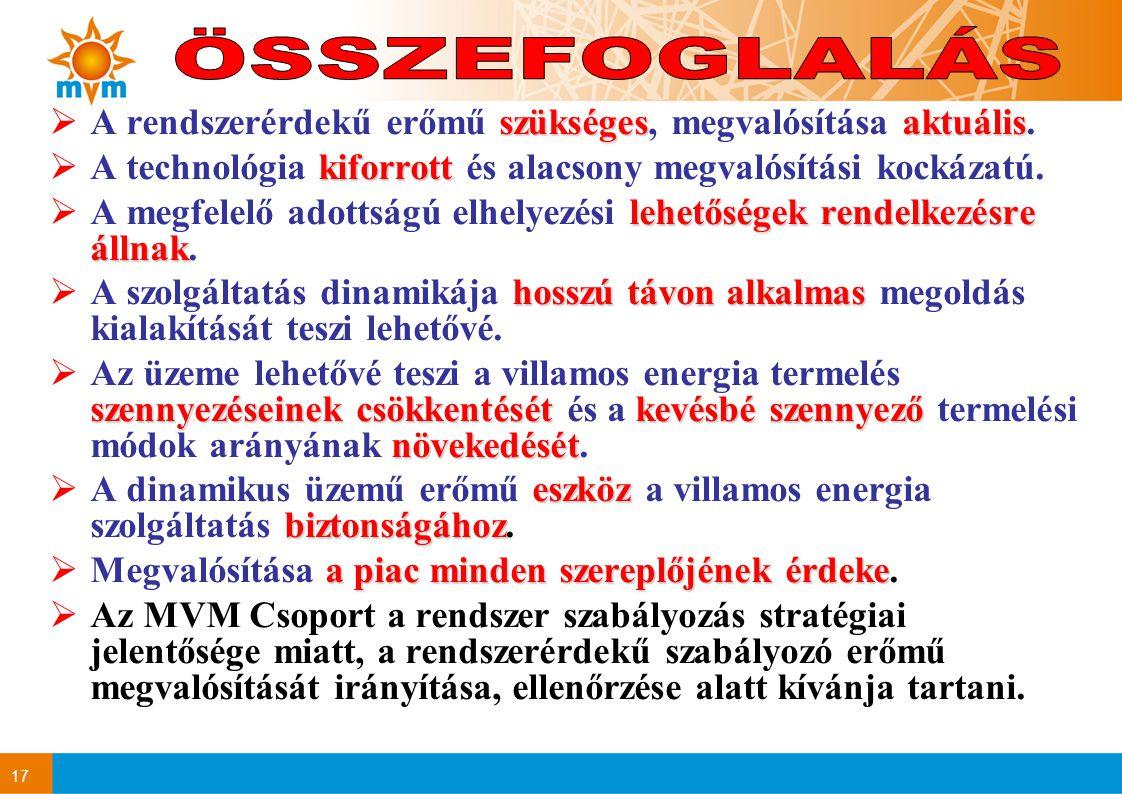 17 szükségesaktuális  A rendszerérdekű erőmű szükséges, megvalósítása aktuális.