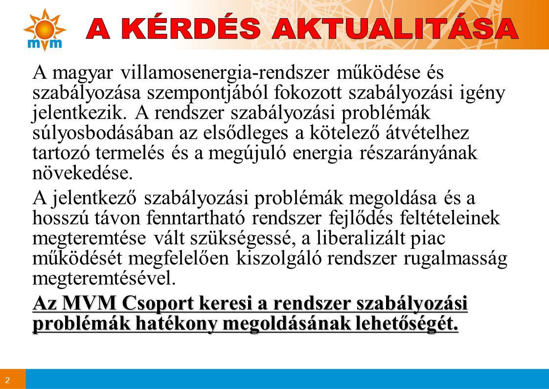 2 A magyar villamosenergia-rendszer működése és szabályozása szempontjából fokozott szabályozási igény jelentkezik. A rendszer szabályozási problémák
