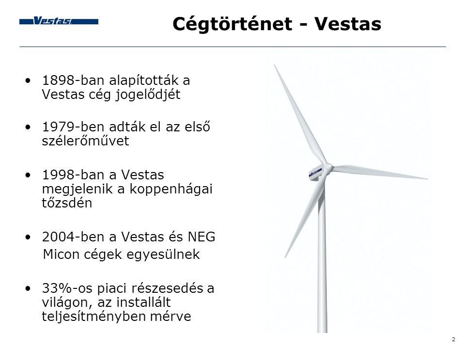 2 Cégtörténet - Vestas •1898-ban alapították a Vestas cég jogelődjét •1979-ben adták el az első szélerőművet •1998-ban a Vestas megjelenik a koppenhág