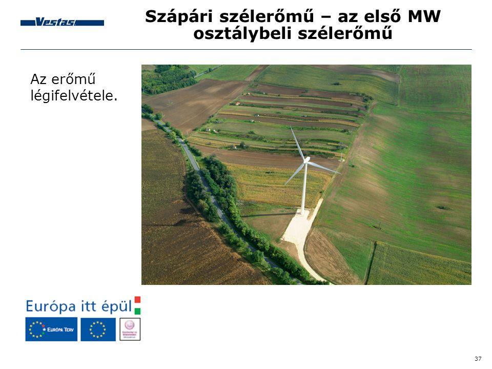 37 Szápári szélerőmű – az első MW osztálybeli szélerőmű Az erőmű légifelvétele.