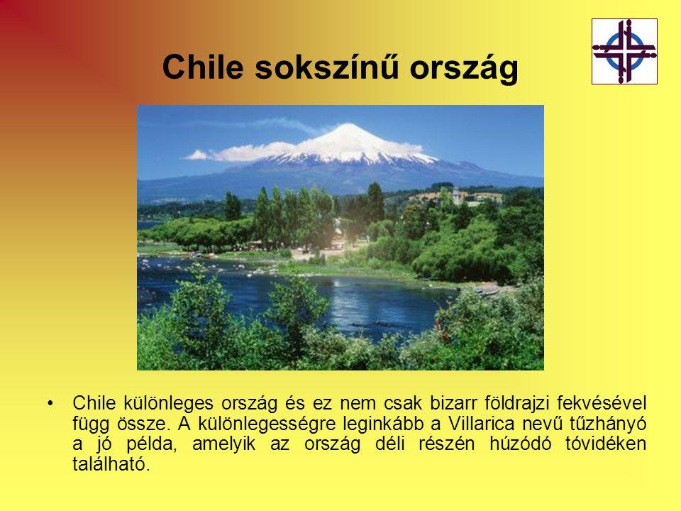 Chile sokszínű ország •Chile különleges ország és ez nem csak bizarr földrajzi fekvésével függ össze. A különlegességre leginkább a Villarica nevű tűz