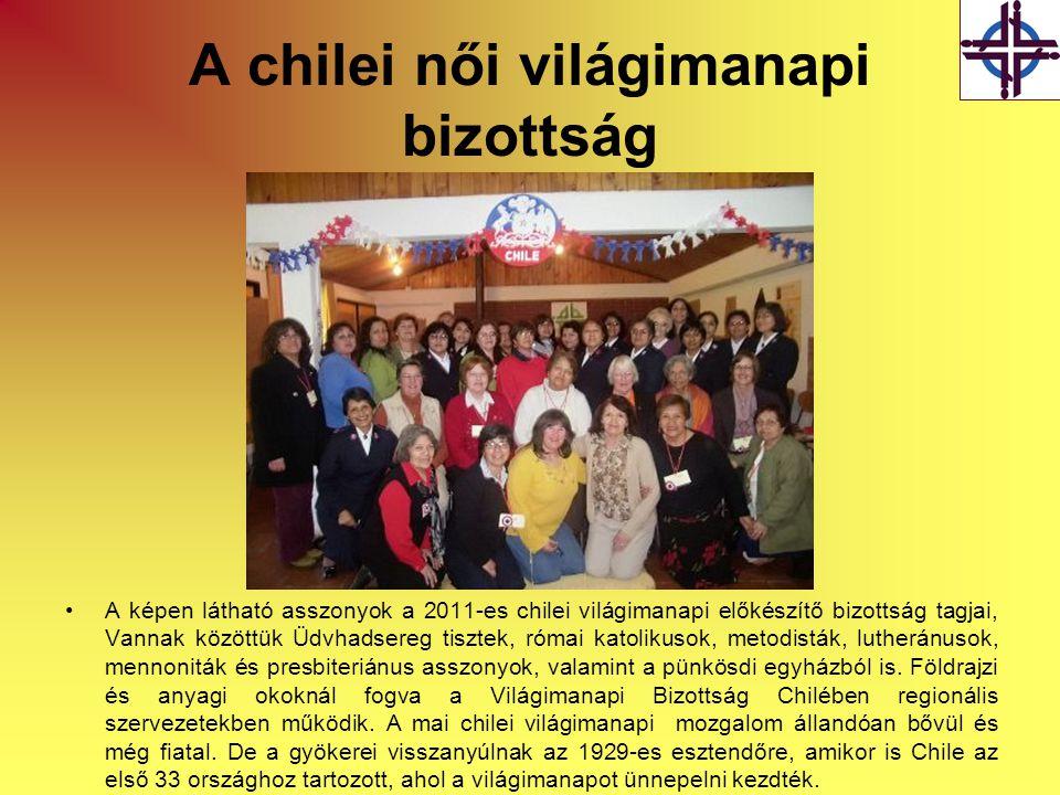 A chilei női világimanapi bizottság •A képen látható asszonyok a 2011-es chilei világimanapi előkészítő bizottság tagjai, Vannak közöttük Üdvhadsereg