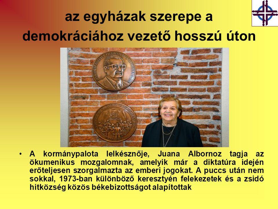 az egyházak szerepe a demokráciához vezető hosszú úton •A kormánypalota lelkésznője, Juana Albornoz tagja az ökumenikus mozgalomnak, amelyik már a diktatúra idején erőteljesen szorgalmazta az emberi jogokat.