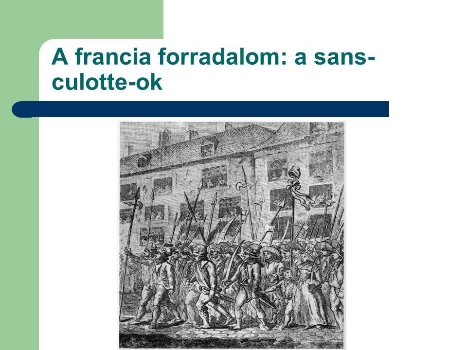 A francia forradalom: a sans- culotte-ok