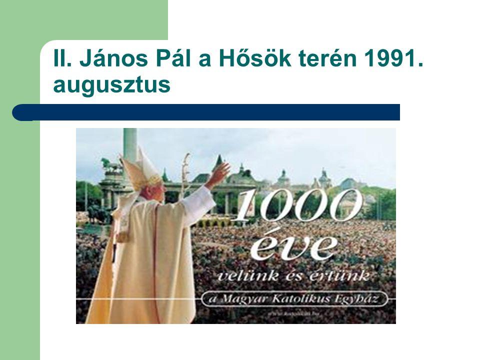 II. János Pál a Hősök terén 1991. augusztus