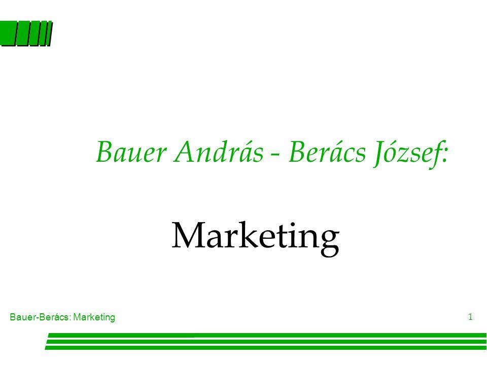 Bauer-Berács: Marketing 21 Az áruk eljuttatásának elfogadott módjai, normái(1) l A rendszer szereplõi Háztartások Vállalatok Állam l A vállalatok általában minden szereplõvel piaci kapcsolatban állnak l Az állam általában minden szereplõvel redisztribúciós kapcsolatban áll