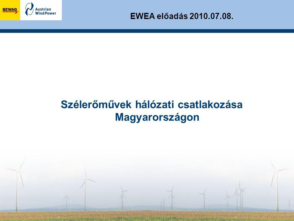 EWEA előadás 2010.07.08. Szélerőművek hálózati csatlakozása Magyarországon