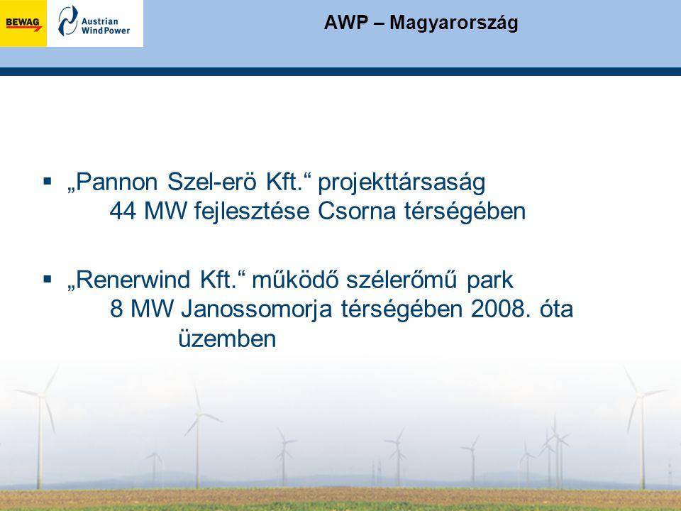 """AWP – Magyarország  """"Pannon Szel-erö Kft. projekttársaság 44 MW fejlesztése Csorna térségében  """"Renerwind Kft. működő szélerőmű park 8 MW Janossomorja térségében 2008."""