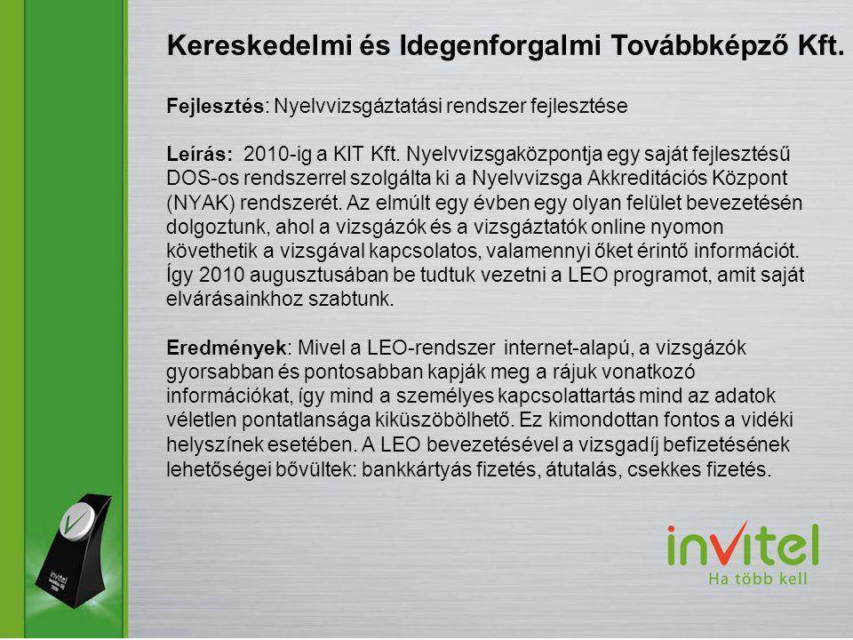 Fejlesztés: Nyelvvizsgáztatási rendszer fejlesztése Leírás: 2010-ig a KIT Kft.