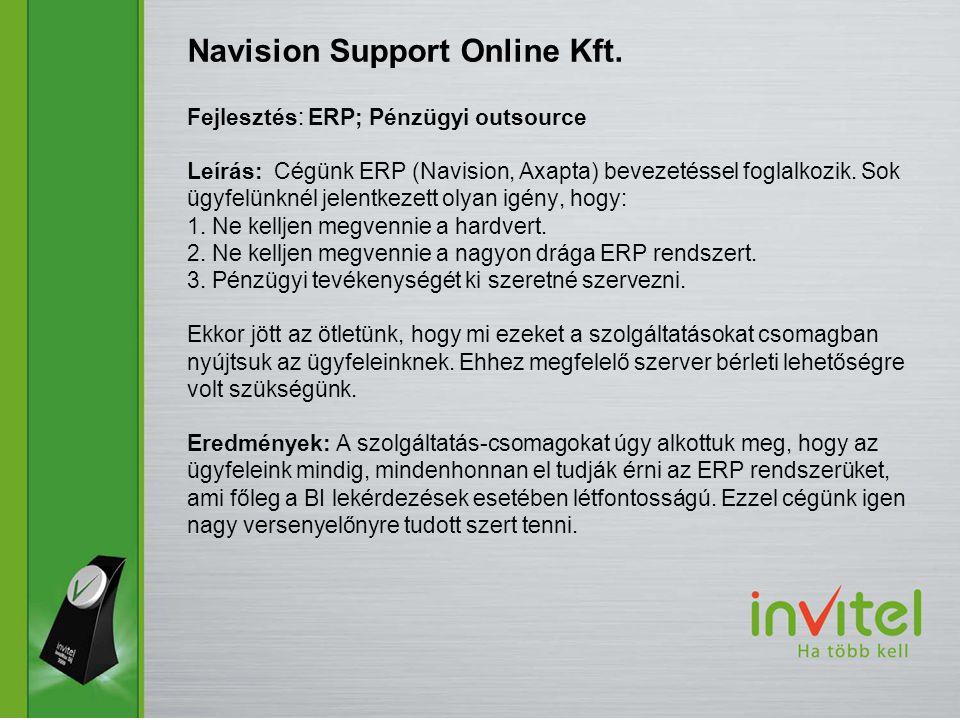 Fejlesztés: ERP; Pénzügyi outsource Leírás: Cégünk ERP (Navision, Axapta) bevezetéssel foglalkozik.