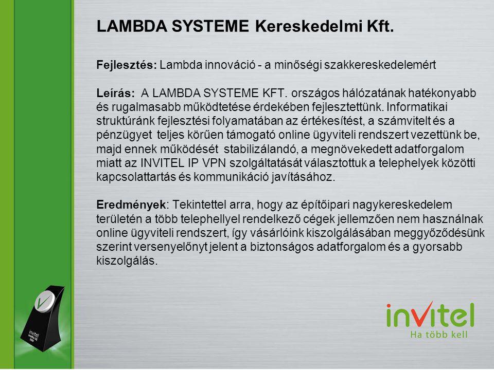 Fejlesztés: Lambda innováció - a minőségi szakkereskedelemért Leírás: A LAMBDA SYSTEME KFT.