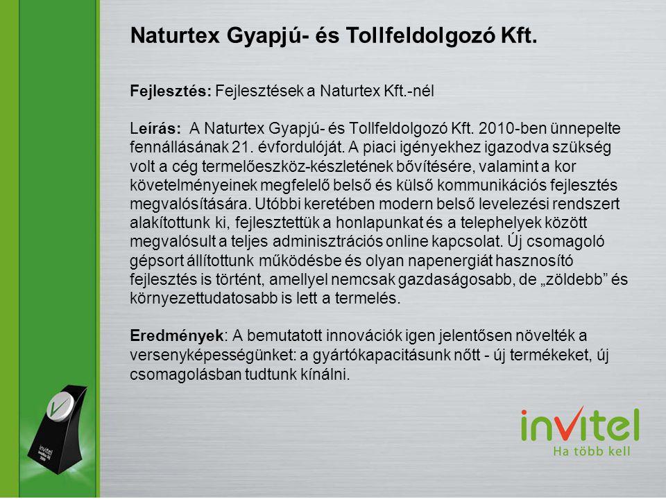 Fejlesztés: Fejlesztések a Naturtex Kft.-nél Leírás: A Naturtex Gyapjú- és Tollfeldolgozó Kft.
