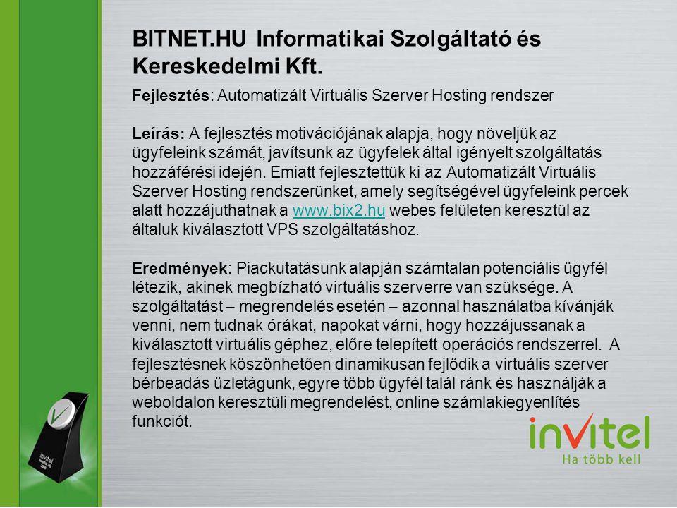 Fejlesztés: Automatizált Virtuális Szerver Hosting rendszer Leírás: A fejlesztés motivációjának alapja, hogy növeljük az ügyfeleink számát, javítsunk az ügyfelek által igényelt szolgáltatás hozzáférési idején.