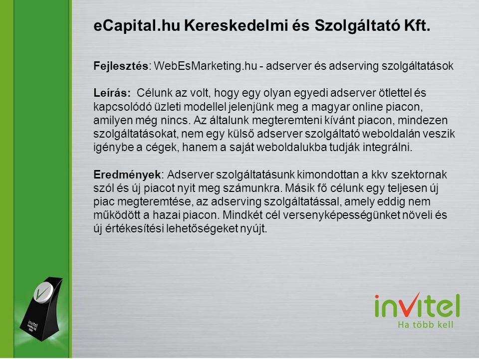 Fejlesztés: WebEsMarketing.hu - adserver és adserving szolgáltatások Leírás: Célunk az volt, hogy egy olyan egyedi adserver ötlettel és kapcsolódó üzleti modellel jelenjünk meg a magyar online piacon, amilyen még nincs.