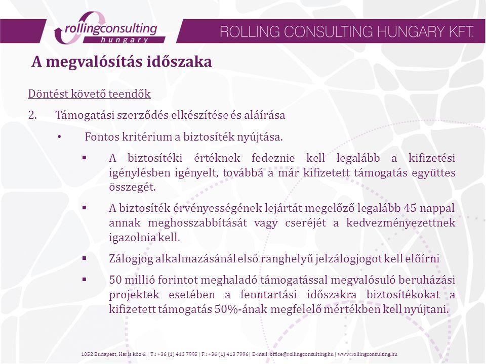 Döntést követő teendők 2.Támogatási szerződés elkészítése és aláírása • Fontos kritérium a biztosíték nyújtása.