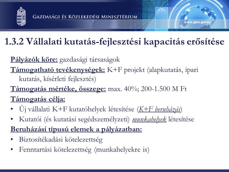 Pályázók köre: gazdasági társaságok Támogatható tevékenységek: K+F projekt (alapkutatás, ipari kutatás, kísérleti fejlesztés) Támogatás mértéke, össze