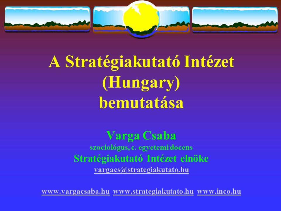 A Stratégiakutató Intézet (Hungary) bemutatása Varga Csaba szociológus, c.