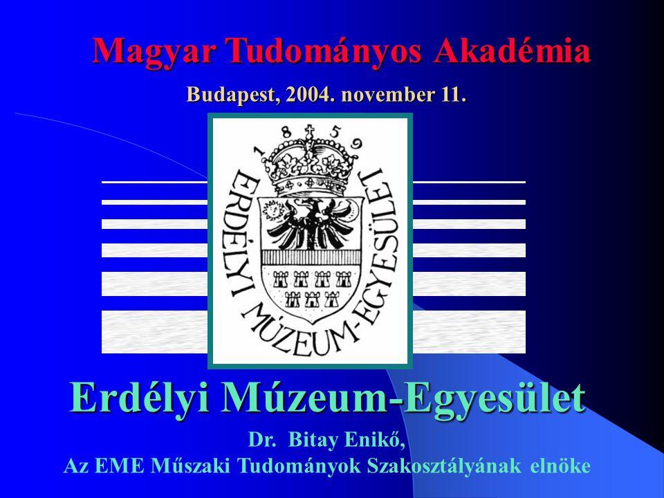 Erdélyi Múzeum-Egyesület Magyar Tudományos Akadémia Budapest, 2004.