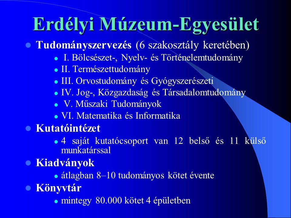 Erdélyi Múzeum-Egyesület  Tudományszervezés (6 szakosztály keretében)  I.