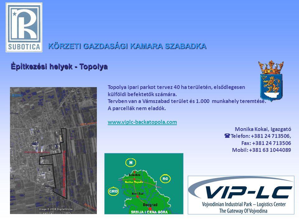 Építkezési helyek - Topolya Topolya ipari parkot tervez 40 ha területén, elsődlegesen külföldi befektetők számára.