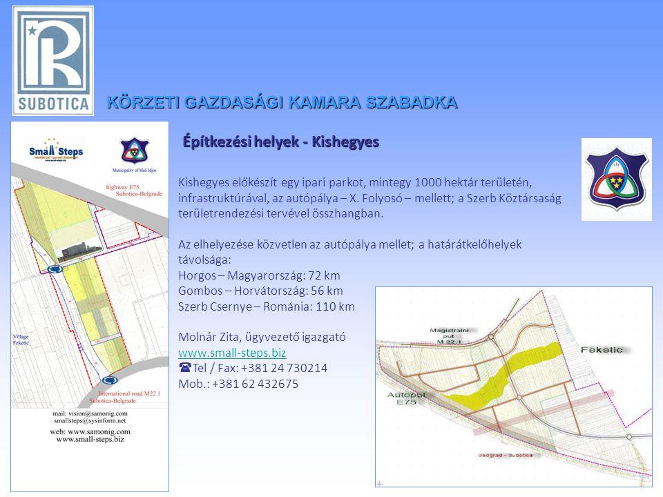 Építkezési helyek - Kishegyes Kishegyes előkészít egy ipari parkot, mintegy 1000 hektár területén, infrastruktúrával, az autópálya – X.