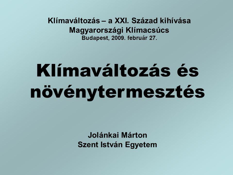 Klímaváltozás – a XXI. Század kihívása Magyarországi Klímacsúcs Budapest, 2009.