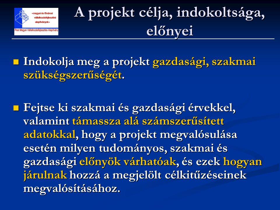  Indokolja meg a projekt gazdasági, szakmai szükségszerűségét.  Fejtse ki szakmai és gazdasági érvekkel, valamint támassza alá számszerűsített adato