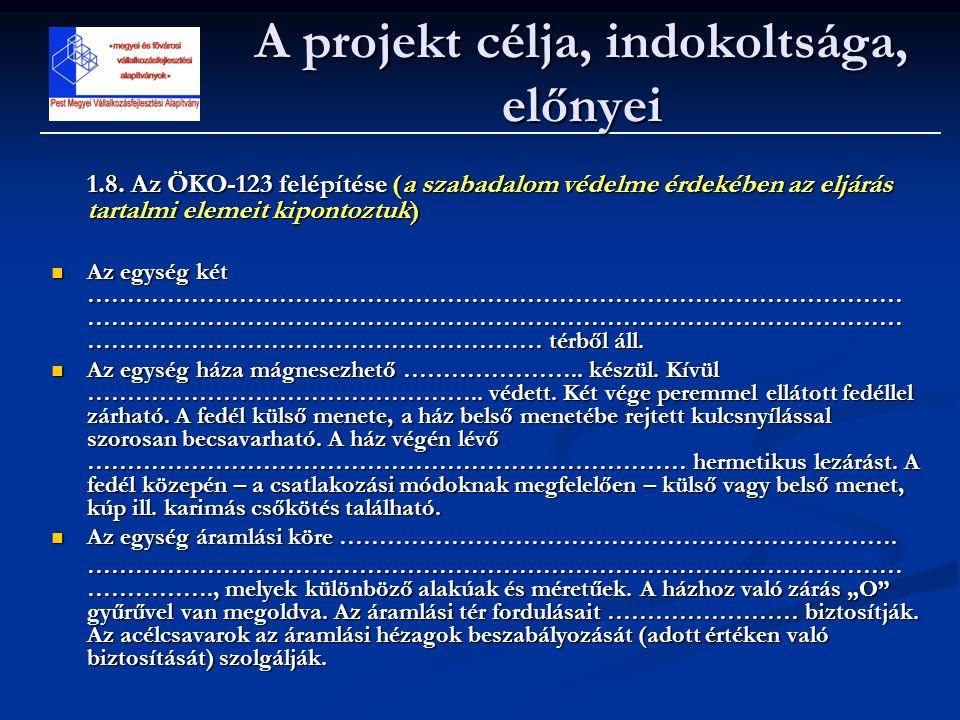 1.8. Az ÖKO-123 felépítése (a szabadalom védelme érdekében az eljárás tartalmi elemeit kipontoztuk)  Az egység két …………………………………………………………………………………………