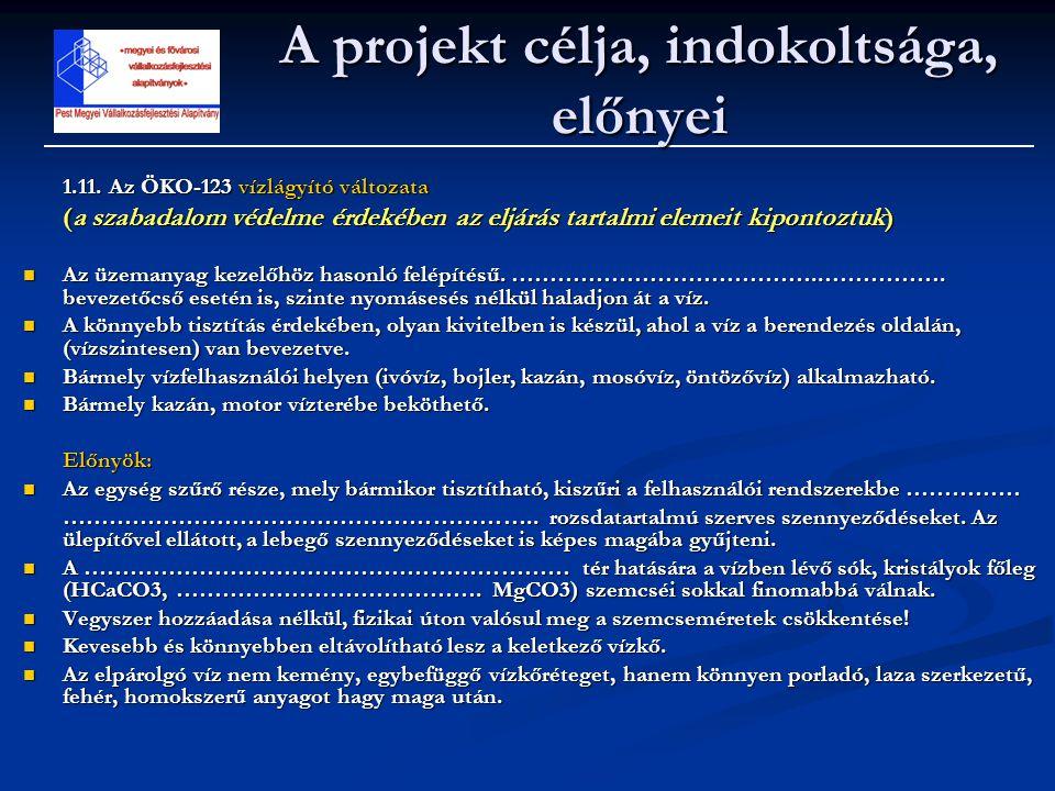 1.11. Az ÖKO-123 vízlágyító változata (a szabadalom védelme érdekében az eljárás tartalmi elemeit kipontoztuk)  Az üzemanyag kezelőhöz hasonló felépí