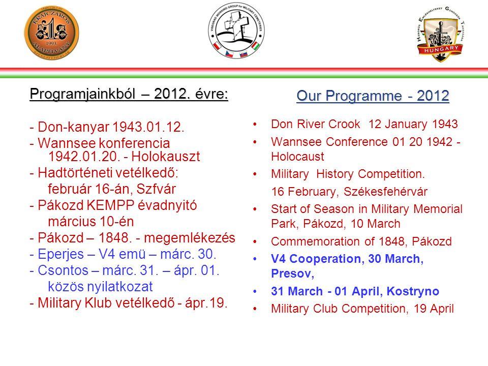 Our Programme - 2012 Programjainkból – 2012. évre: - Don-kanyar 1943.01.12.