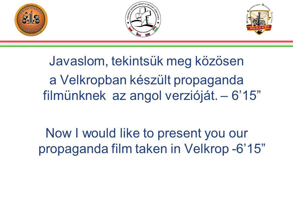Javaslom, tekintsük meg közösen a Velkropban készült propaganda filmünknek az angol verzióját.