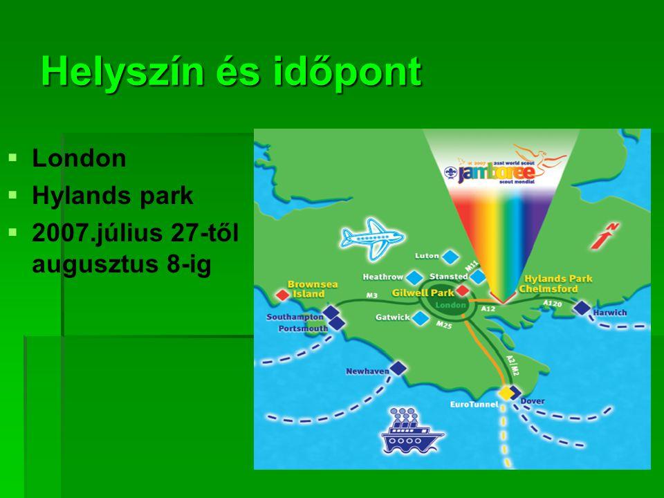 Helyszín és időpont   London   Hylands park   2007.július 27-től augusztus 8-ig
