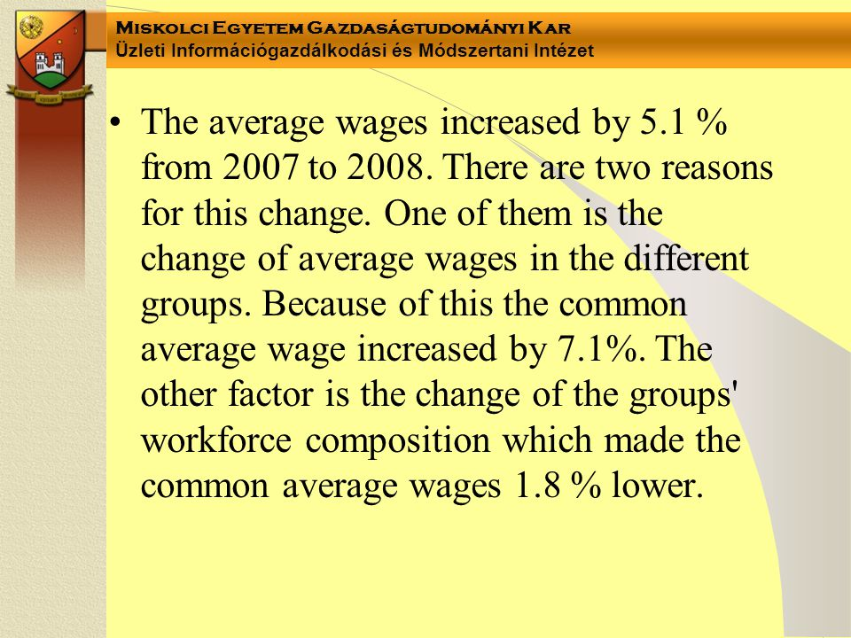 •The average wages increased by 5.1 % from 2007 to 2008.