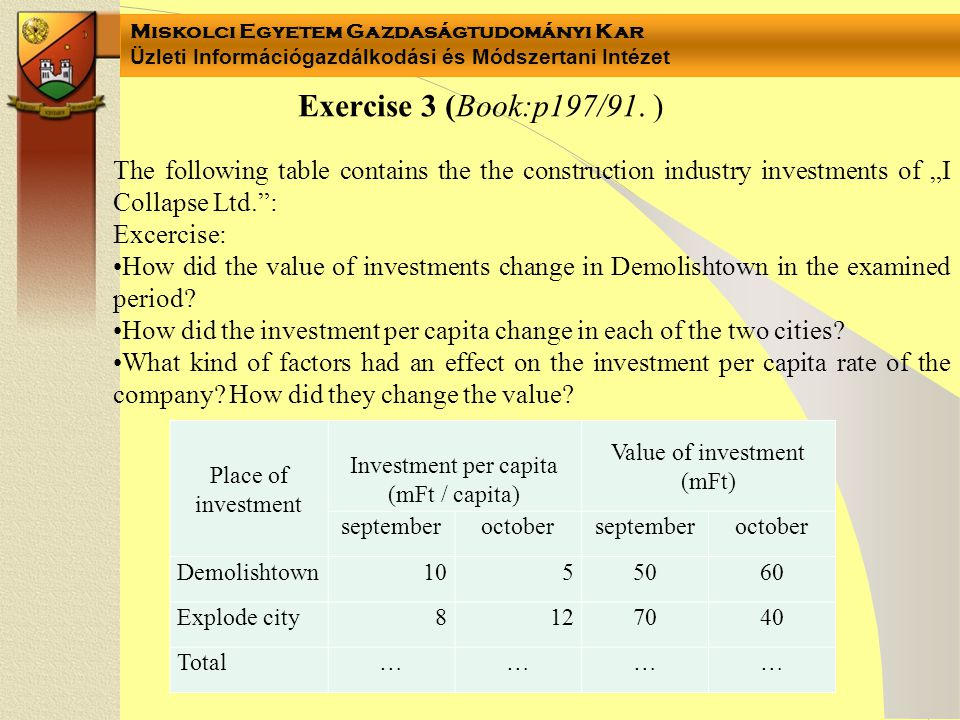 Miskolci Egyetem Gazdaságtudományi Kar Üzleti Információgazdálkodási és Módszertani Intézet Exercise 3 (Book:p197/91.